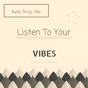 Listen to your vibes